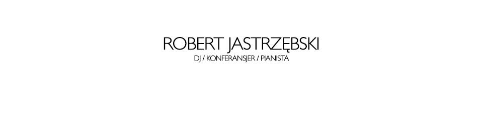 ROBERT JASTRZEBSKI
